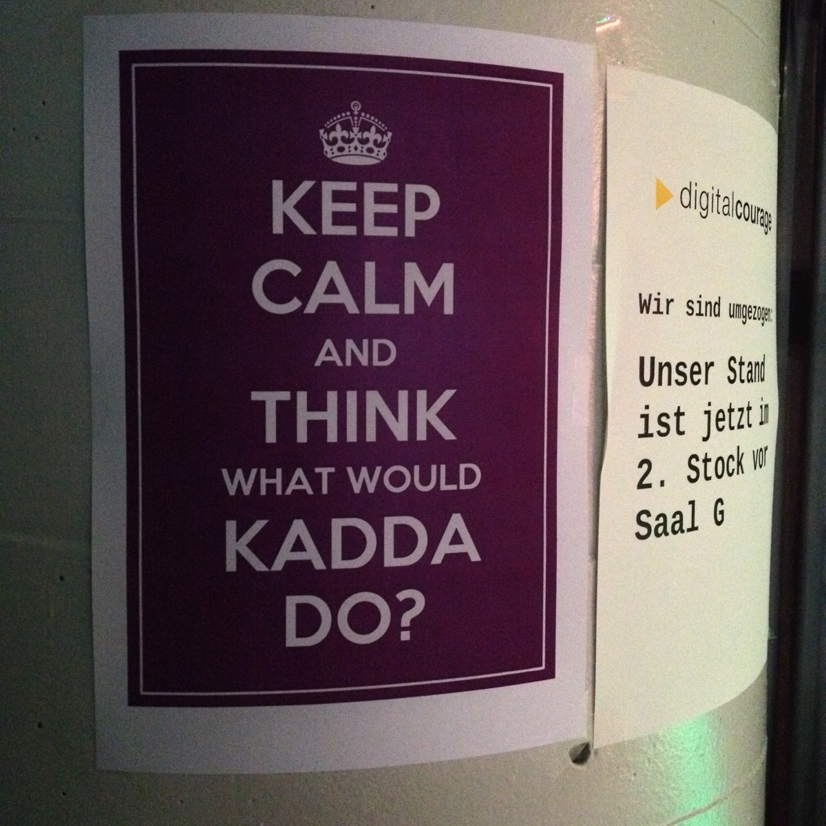 Keep calm and think what would Kadda do?